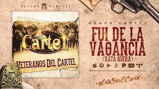 Fui De La Vagancia - Grupo Cartel [Official Audio]