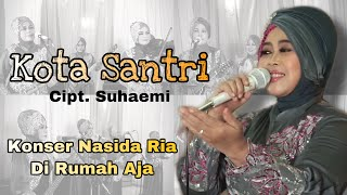 KOTA SANTRI - NASIDA RIA KONSER DI RUMAH AJA ( Live Performance )