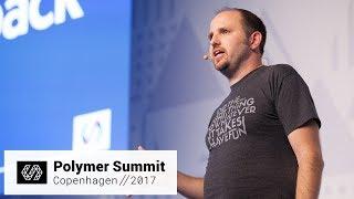 Polymer + Webpack: Bringing Web Components to a Framework Near You (Polymer Summit 2017)