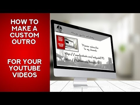 How To Make A Custom Outro For Your Youtube Videos