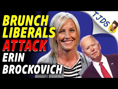 Brunch Liberals ATTACK Erin Brockovich For Telling Truth About BIDEN!