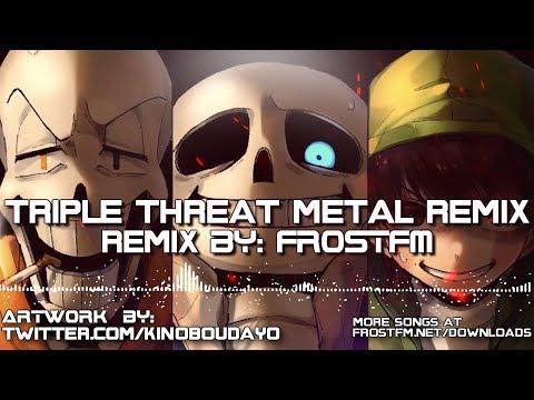 Bad Time Trio Undertale AU Triple The Threat Metal Fight Theme FrostFM Re