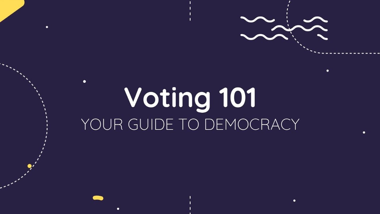 Voting 101 - Your Guide to Democracy