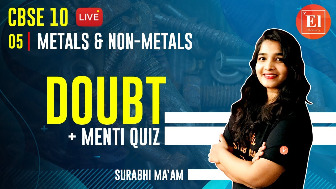 Metals and Non Metals - 5 | Doubt + Menti Quiz | Class 10 Science Chapter 3 | Elementary Chemistry