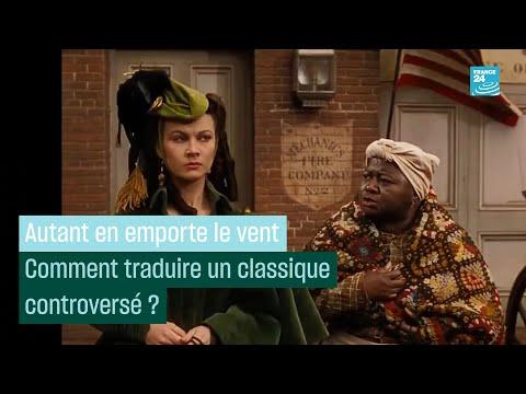 « Autant En Emporte Le Vent » : Comment Traduire Un Classique Polémique #CulturePrime