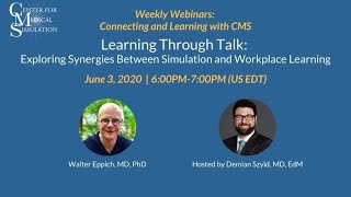 Learning through Talk: Exploring Synergies between Simulation & Workplace Learning | Weekly Webinars