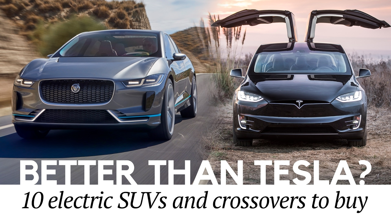 Better Than Model X Top 10 Electric Crossovers And Suvs Similar To Tesla Cars