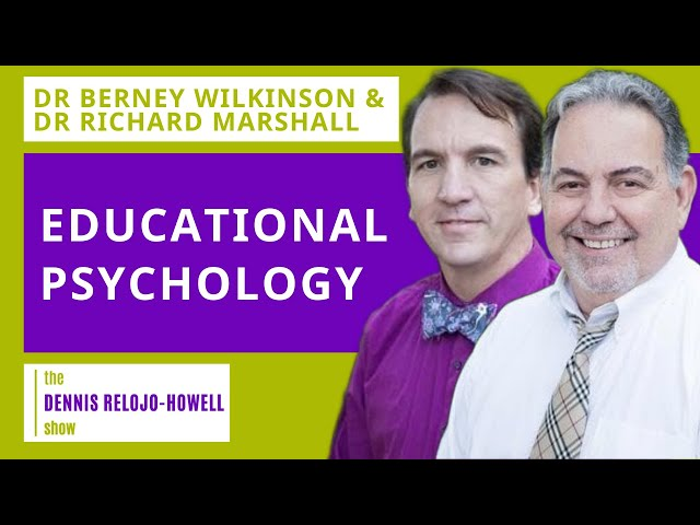 Dr Berney Wilkinson & Dr Richard Marshall: Educational Psychology