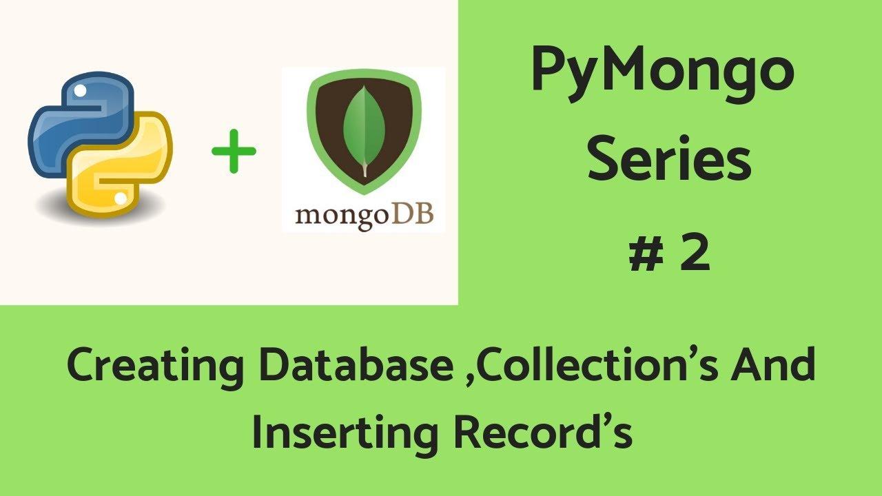 MongoDB With Python : #2 Creating DB,Collection And Providing Records