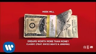 Meek Mill ft. Swizz Beatz & Jeremih - Classic