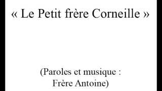 Le petit frère Corneille (Frère Antoine)