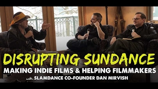 Video Disrupting Sundance & Helping Filmmakers with Slamdance Co-Founder Dan Mirvish download MP3, 3GP, MP4, WEBM, AVI, FLV Desember 2017