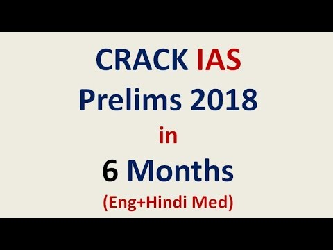 Crack IAS Prelims 2018 in 6 Months without Coaching