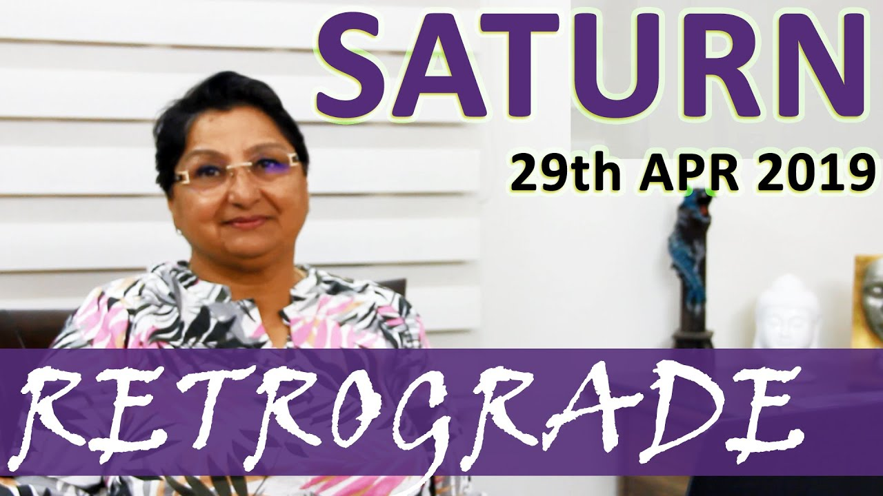 Saturn Goes Retrograde On 29th Apr 2019: Made Required Corrections? Karmic  Debts Need Cleared