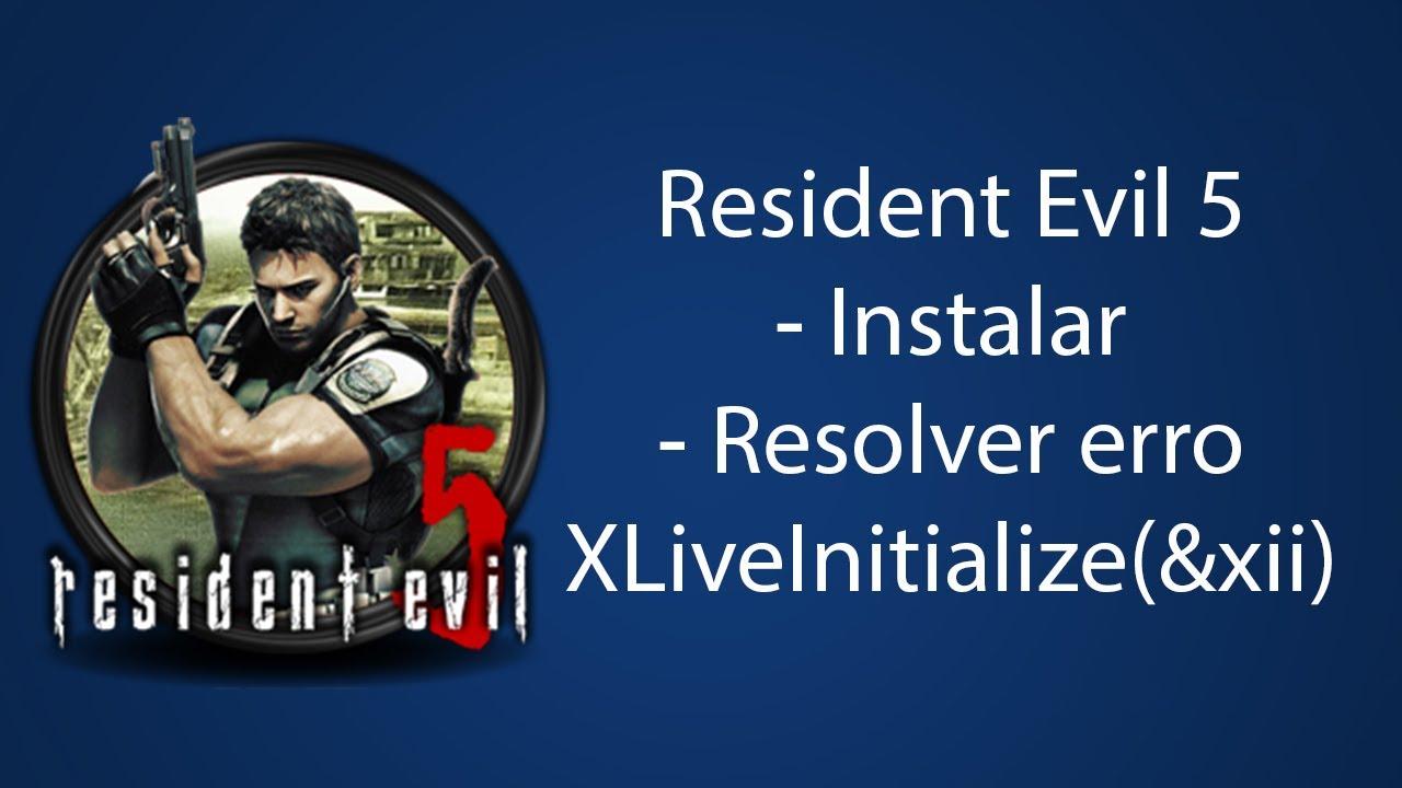 resident evil 5 pc e_fail xliveinitialize(&xii)