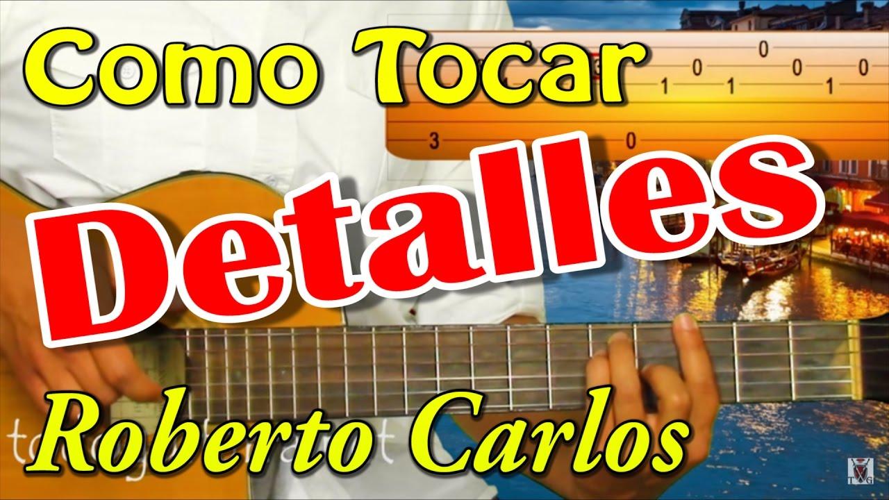 Como Tocar   Detalles - Roberto Carlos   Tutorial Y Demostración