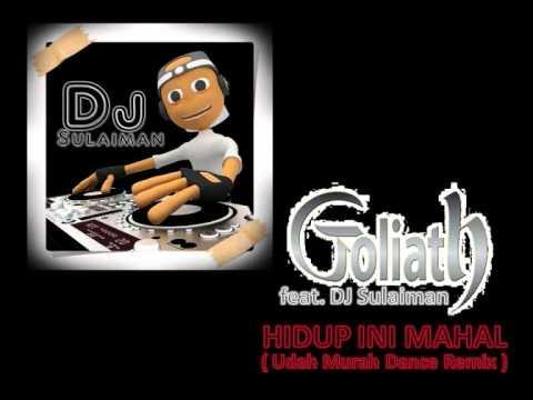 Goliath Band feat. DJ Sulaiman - Hidup Ini Mahal (Udah Murah Dance Remix)