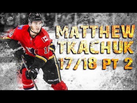 Matthew Tkachuk - 2017/2018 Highlights - Part 2