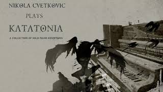 Nikola Cvetkovic Plays KATATONIA | FULL ALBUM STREAM