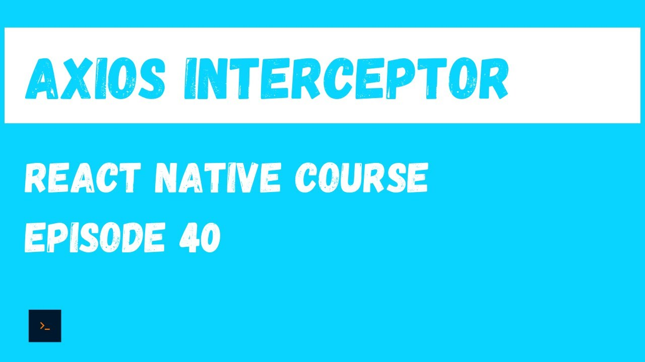 Axios Interceptor and Logout user - React Native Beginner Project Course