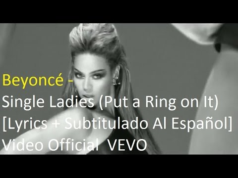 Beyoncé - Single Ladies (Put a Ring on It)  [Lyrics + Subtitulado Al Español] Video Official HD VEVO