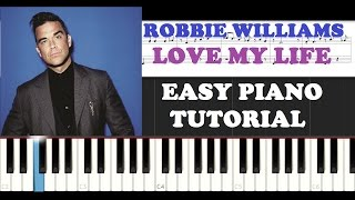 Robbie Williams - Love My Life (EASY Piano Tutorial )