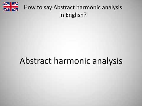 How to say Abstract harmonic analysis in English?