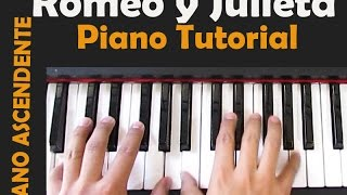ROMEO Y JULIETA TUTORIAL PIANO