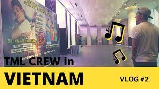 TML CREW in VIETNAM   Vlog #2