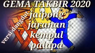 Download lagu GEMA TAKBIR- versi dangdut jaipong jaranan kempul palapa-TERBARU 2020