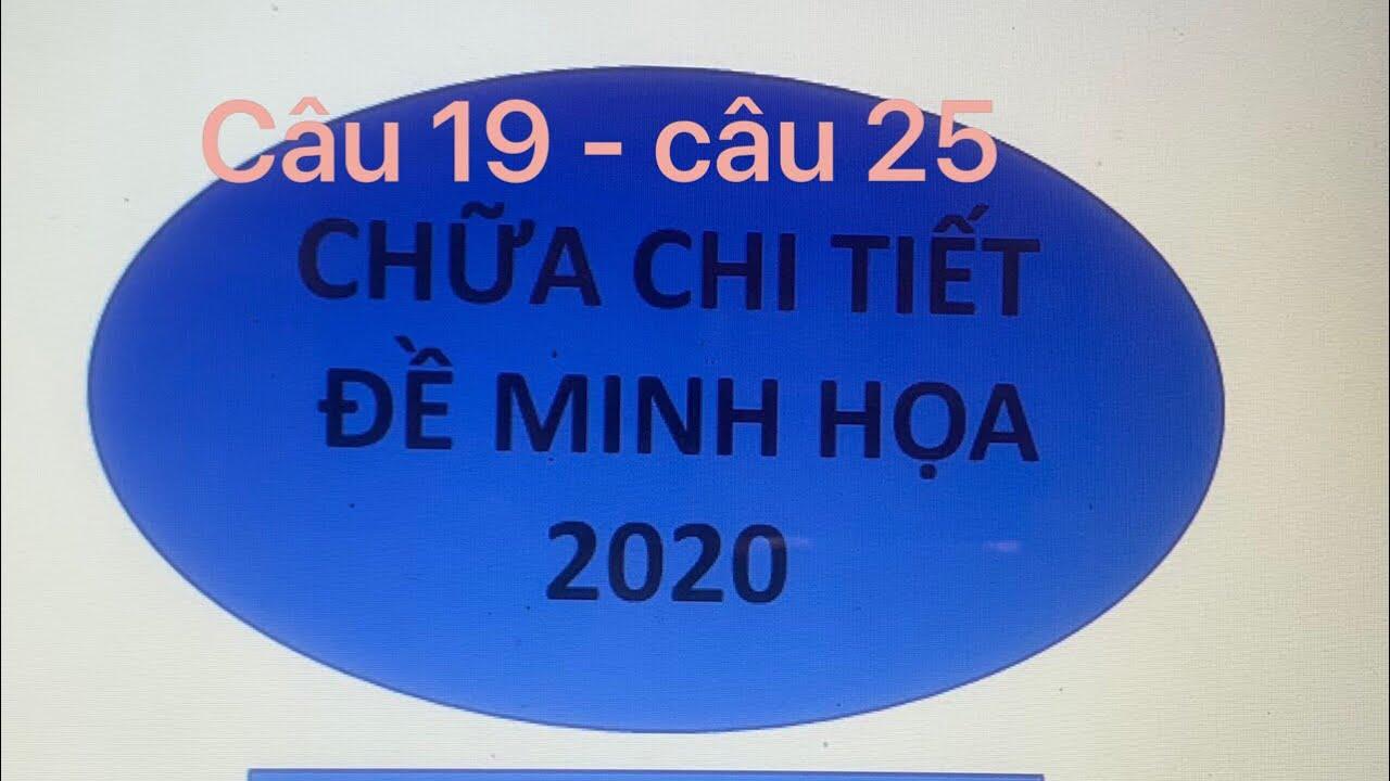 Chữa chi tiết đề minh hoạ môn toán năm 2020 của Bộ giáo dục ( câu 19 – câu 25)