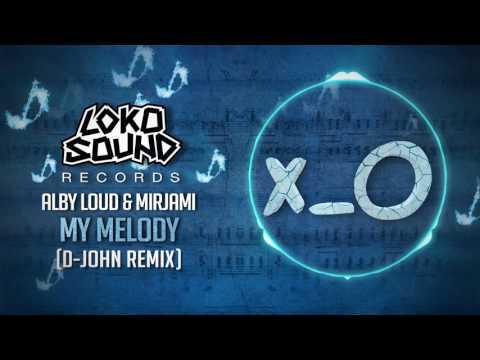 My Melody ft. JLOMiami (D-John Remix) - Alby Loud & Mirjami [LokoSound Records]
