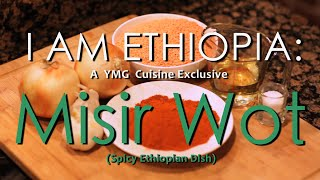 How to cook Ethiopian Food - Best Ethiopian Recipes - Misir Wot - I AM ETHIOPIA