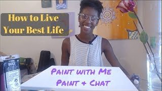 Paint with Me | Living Your Best Life | Moving Abroad