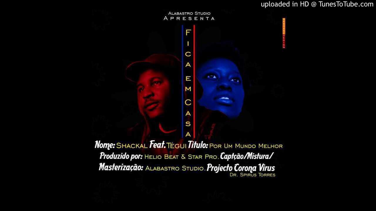 Download Shakal ft Tegui - Por um mundo Melhor (Prod. Hélio Beat e Star pro)