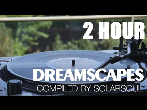 DREAMSCAPES Chillout & Lounge Music Collage | 2015 | 2 Hour Best Chillout