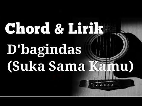 Kunci gitar & lirik - D'bagindas (suka sama kamu) - chord gitar