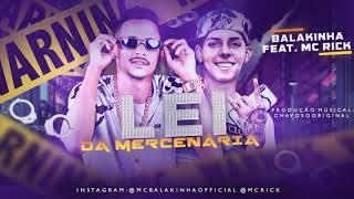 Baixar MC BALAKINHA E MC RICK - LEI DA MERCENÁRIA - MUSICA NOVA