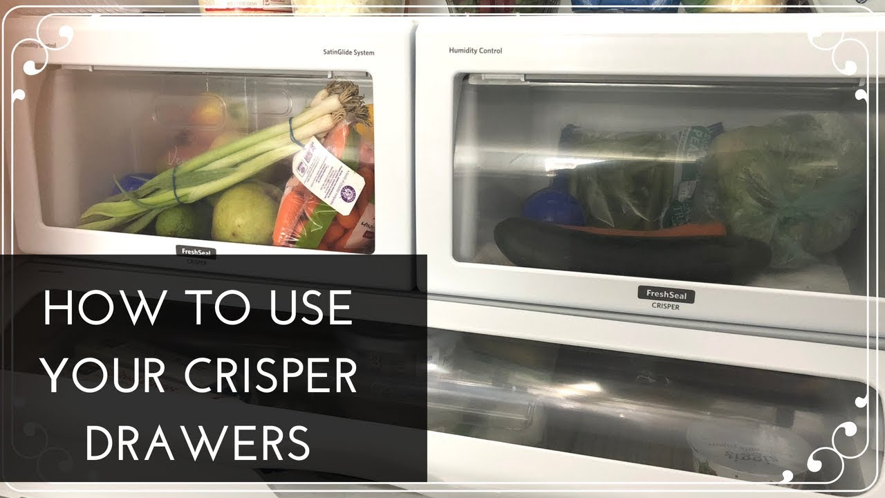 How To Use Your Crisper Drawers In Your Fridge Correctly