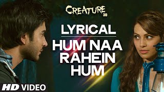 LYRICAL: Hum Na Rahein Hum with Lyrics | Mithoon | Creature 3D | Benny Dayal | Bollywood Songs
