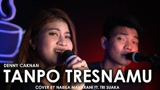 Download lagu TANPO TRESNAMU - DENNY CAKNAN (LIRIK) COVER BY NABILA MAHARANI FT. TRI SUAKA