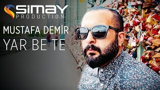 Mustafa Demir - Yar Be Te
