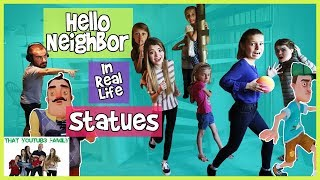 HELLO NEiGHBOR STATUES iN REAL LiFE Huge Mansion! / That YouTub3 Family