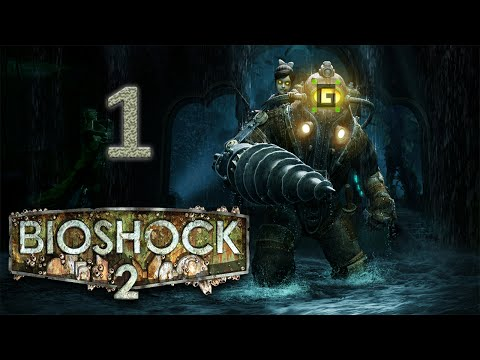 Bioshock 2 Playthrough - Who's Your Daddy? (E1)