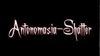 Antonomasia - Shatter lyrics