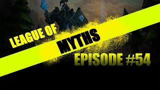 League of Myths - League of Legends - Episode 54