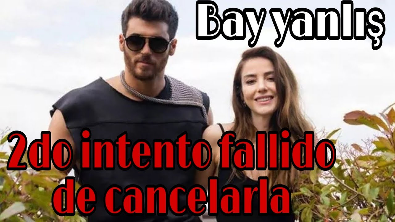 Bay Yanlış Señor Equivocado 2do INTENTO ¿Se Cancela? CAN YAMAN ÖZGE GÜREL