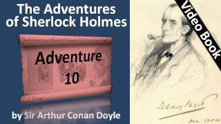 Adventure 10 - The Adventures of Sherlock Holmes by Sir Arthur Conan Doyle(, 2011-06-07T04:46:13.000Z)