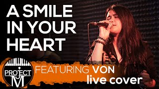 Project M Acoustic featuring VON - A smile in your heart (live cover)