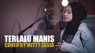 Terlalu Manis Slank Cover by Mitty Zasia